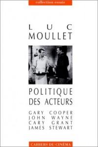 Politique des acteurs. Gary Cooper, John Wayne, Cary Grant, James Stewart