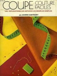 Coupe couture facile - Les explications/Les astuces/Les modèles simples