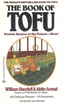 The Book of Tofu : Protein Source of the Future Now, Volume 1, Condensed and Revised