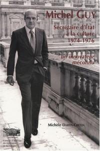 Michel Guy : Secrétaire d'Etat à la culture, 1974-1976 - Un innovateur méconnu