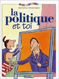 La Politique et toi