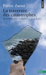 La traversée des catastrophes [Poche]