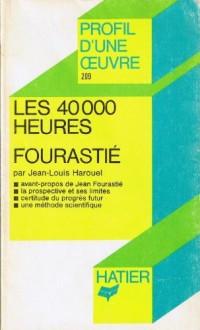 LES 40 000 HEURES, JEAN FOURASTIE