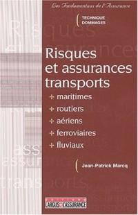 Risques et assurances transport maritimes, routiers, aériens, ferroviaires, fluviaux