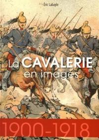 La Cavalerie Française 1914-1918
