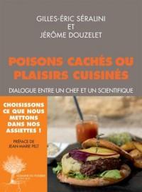 Poisons cachés ou plaisirs cuisinés : Dialogue entre un chef et un scientifique