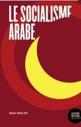 Le socialisme arabe [Poche]
