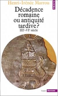 Décadence romaine ou Antiquité tardive ?