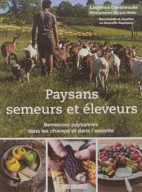 Paysans semeurs et éleveurs : Semences paysannes dans les champs et dans l'assiette