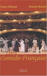 Chère Comédie Française