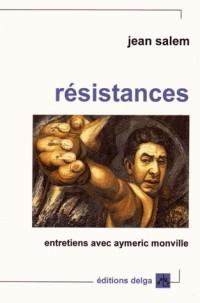 Resistances. Entretiens avec Aymeric Monville