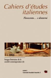 Cahiers d'études italiennes. novecento. e dintorni, n 7/2008. im ages litteraires de la societe