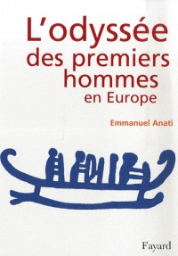 L'odyssée des premiers hommes en Europe