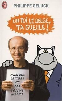 Oh toi le Belge, ta gueule !