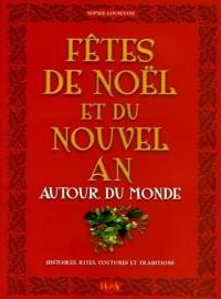 Fêtes de Noël et Nouvel An autour du monde : Histoires-Rites-Coutumes-Traditions