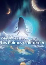 Trilogie des Abîmes, L'intégrale :