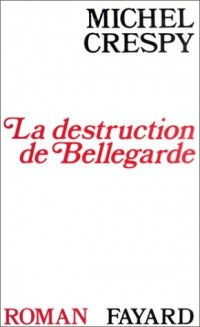 La destruction de Bellegarde