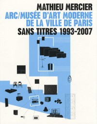 Mathieu Mercier Sans titres 1993-2007