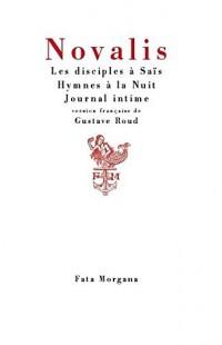 Les disciples à Saïs ; Hymnes à la Nuit ; Journal intime