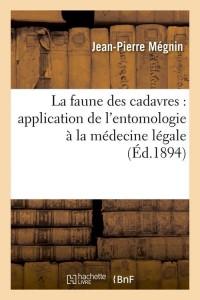 La Faune des Cadavres  ed 1894