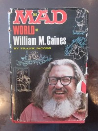 Mad World of William M Gaines :mad