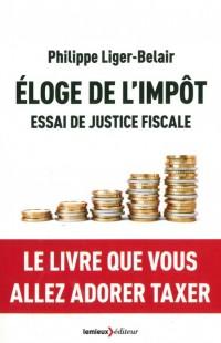 Eloge de l'impôt : Essai de justice fiscale