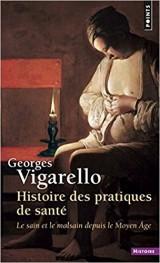 Histoire des pratiques de santé : La sain et le malsain depuis le Moyen-Age [Poche]