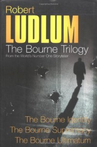 Three Great Novels - The Bourne Trilogy: