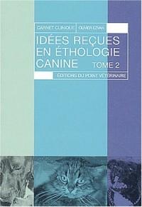 Idées reçues en éthologie canine, tome 2
