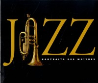 Jazz : portraits des maîtres