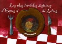 Les plus terribles histoires d'Ogres et de Lutins : Quatre histoires : Jack et le haricot magique ; Le petit poucet ; Le Présent des gnomes ; Rumpelstiltskin
