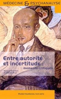Entre autorité et incertitude : moments critiques : 13e Colloque de Médecine et Psychanalyse