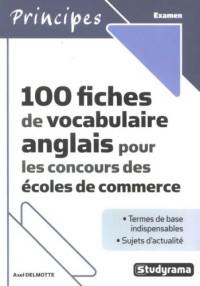 100 fiches de vocabulaire anglais pour les concours des écoles de commerce