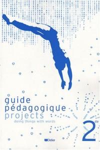 Anglais 2e Projects : Guide pédagogique