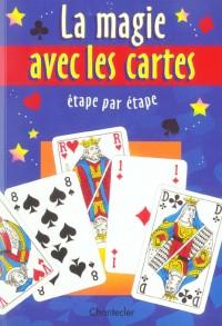 La magie avec les cartes etape par etape