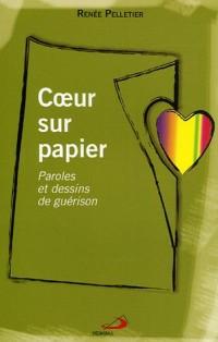 Coeur sur papier : Paroles et dessins de guérison