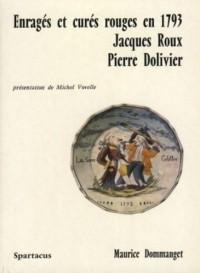 Enragés et curés rouges en 1793: Jacques Roux, Pierre Dolivier