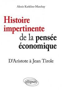 Histoire Impertinente de la Pensée Économique d'Aristote à Jean Tirole