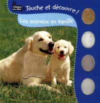 LES ANIMAUX EN FAMILLE TOUCHE ET DECOUVRE