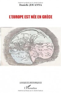 L'Europe est née en Grèce : La naissance de l'idée d'Europe en Grèce ancienne