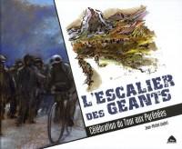 L'Escalier des géants: Célébration du tour aux Pyrénées