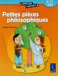 Petites pièces philosophiques : 8/12 ans