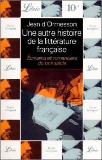 Une autre histoire de la littérature française : écrivains et romanciers du XIXe siècle