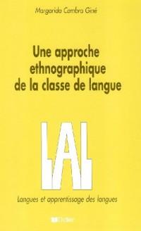 une approche ethnographique de la classe de langue étrangère