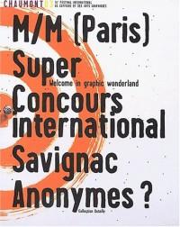Chaumont 03, 14ème festival international de l'affiche et des arts graphiques : M/M (Paris). Super. Concours international. Savignac. Anonymes ?