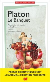 Platon, Le Banquet - Prépas scientifiques 2018-2019 - Edition prescrite - Thème philosophie