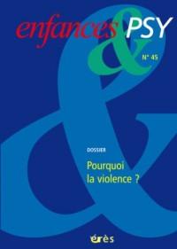 Enfances & psy, N° 45 : Pourquoi la violence