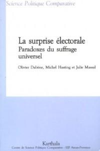 La surprise électorale : Paradoxes du suffrage universel (Colombie,Equateur, France, Maroc, Suède, Turquie...)