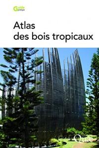 Atlas des Bois Tropicaux