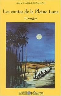 Les contes de la Pleine Lune. Congo